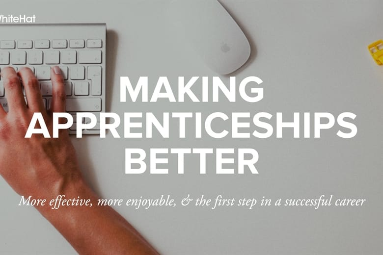 White Hat: creating better apprenticeships