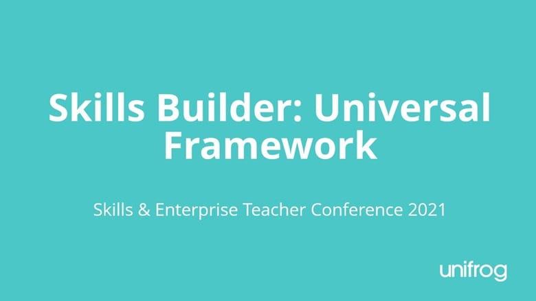Skills & Enterprise Conference - Skills Builder's new Universal Framework