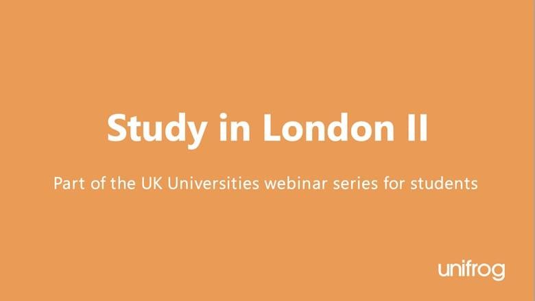 UK University Series: Study in London II