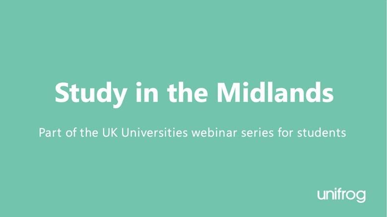 UK University Series: Study in the Midlands