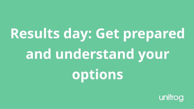 Results Day: Get prepared and understand your options